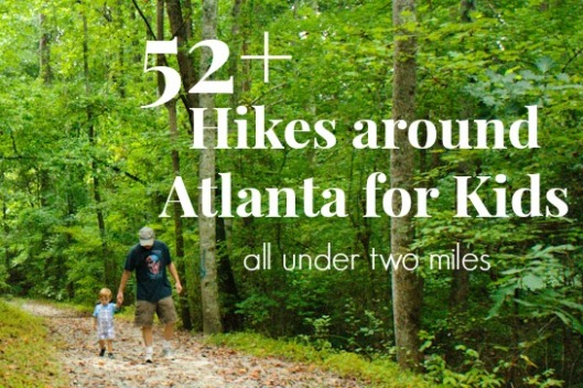 52 Atlanta area hikes for kids