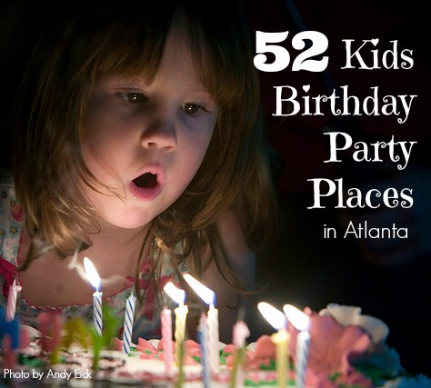 52 Kids Birthday Party Places In Atlanta 365 Atlanta Family