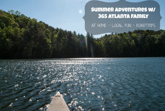 Summer Adventure with 365 Atlanta Family - this to do with the kids this summer