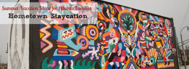Atlanta Staycation Ideas