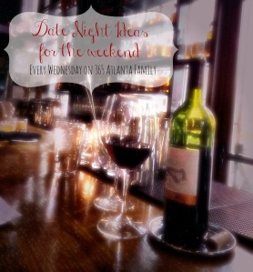 Date Night Ideas for the weekend- every Wednesday on 365 Atlanta Family